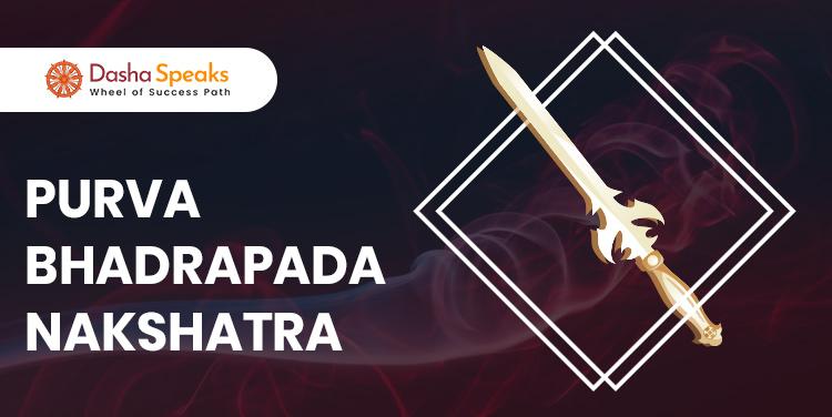 Purva Bhadrapada Nakshatra - Astrological Significance and Traits