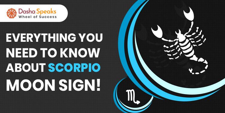 Scorpio Moon Sign: Vrischika Rashi Symbol, Characteristics and Personality Traits