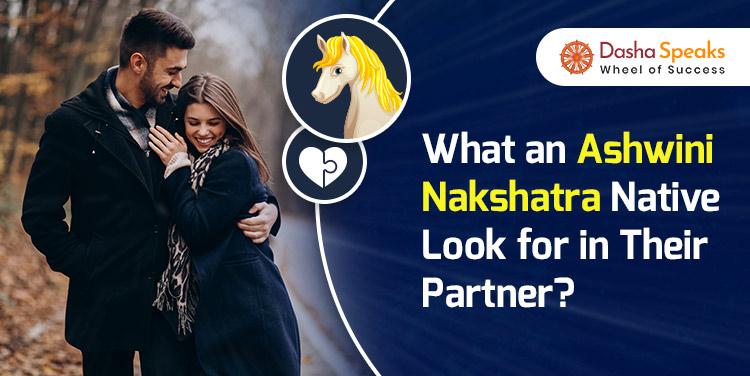 Ashwini Nakshatra compatibility - What An Ashwini Nakshatra Native Look For In Their Partner