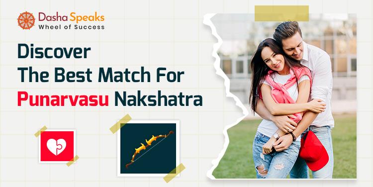 Punarvasu Nakshatra Compatibility: Best and Worst Matches
