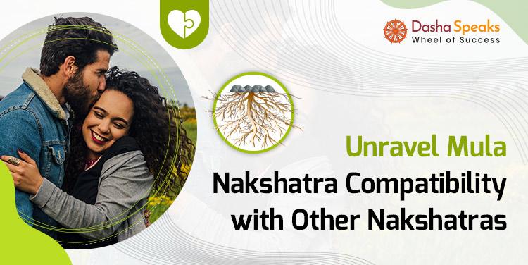 Mula Nakshatra Compatibility: Best and Worst Matches