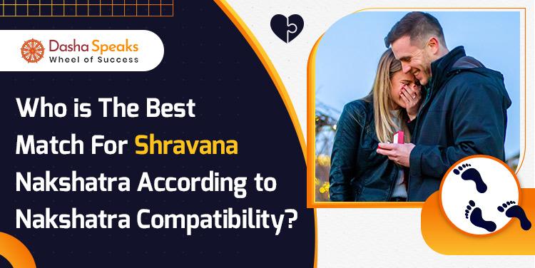 Shravana Nakshatra Compatibility: Best and Worst Matches