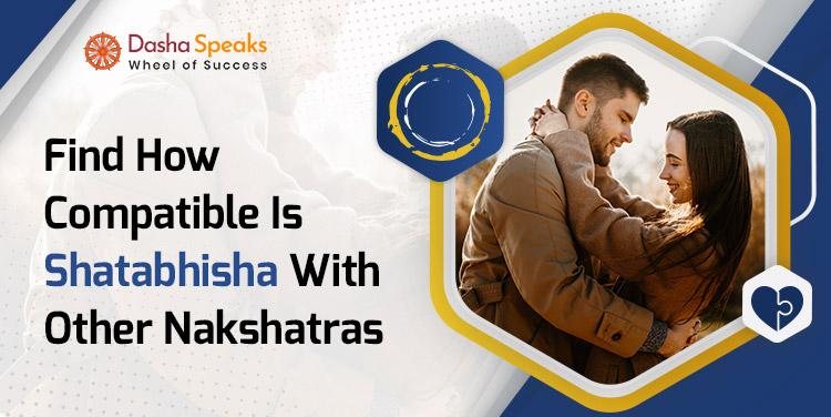 Shatabhisha Nakshatra Compatibility: Best and Worst Matches