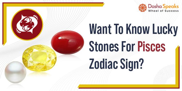 Best Gemstone for Pisces Zodiac Sign - Meen Rashi Lucky Stone