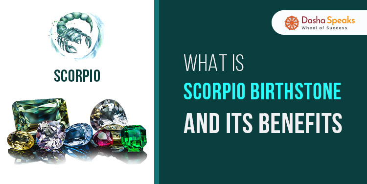 Scorpio Birthstone: Meaning, Color and Benefits of Beryl