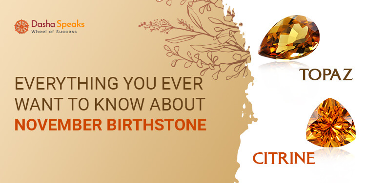 The Birthstone For November - Everything You Need To Know About It