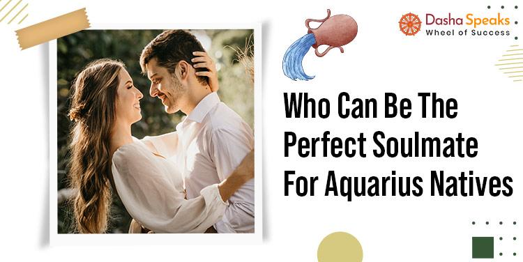 Aquarius Soulmate - Find Best Life Partner For Aquarius Zodiac Sign