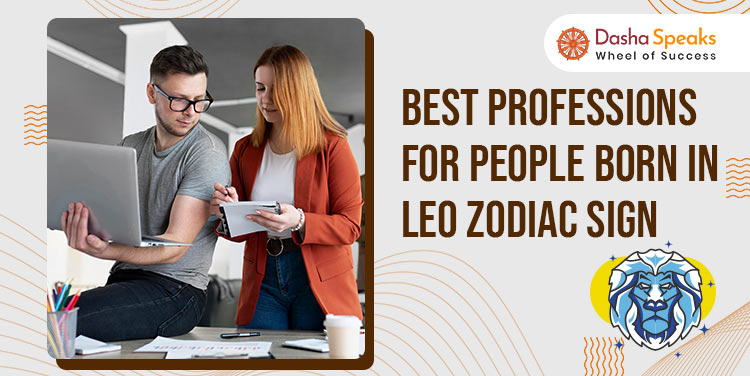Leo Career: Best Jobs or Professions for Leo Men & Women
