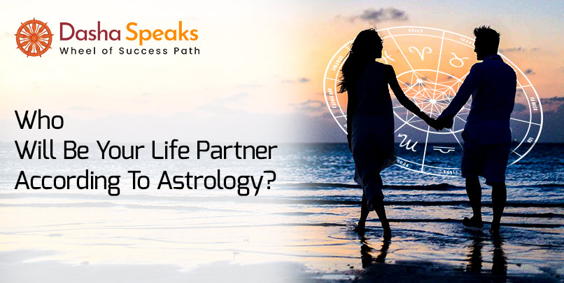 Who Will Be My Life Partner? Prediction According to Astrology