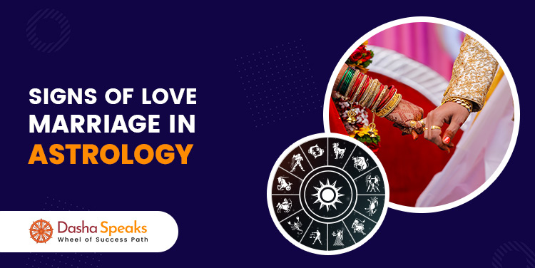Love Marriage Astrology - Signs of Love Marriage in Kundali