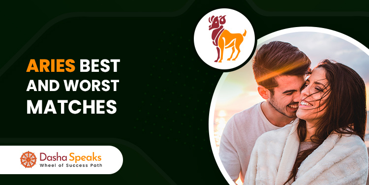 Aries Best and Worst Match for Marriage - Find Perfect Partner