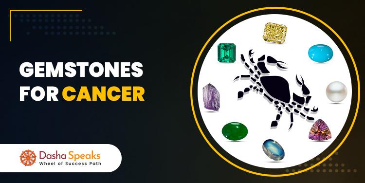 Best Gemstone for Cancer Zodiac (Kark Rashi) - Lucky Stone