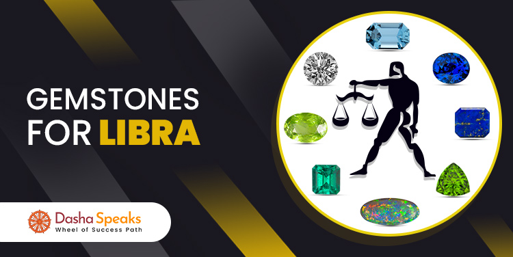 Best Gemstone for Libra Zodiac Sign (Tula Rashi)- Lucky Stone