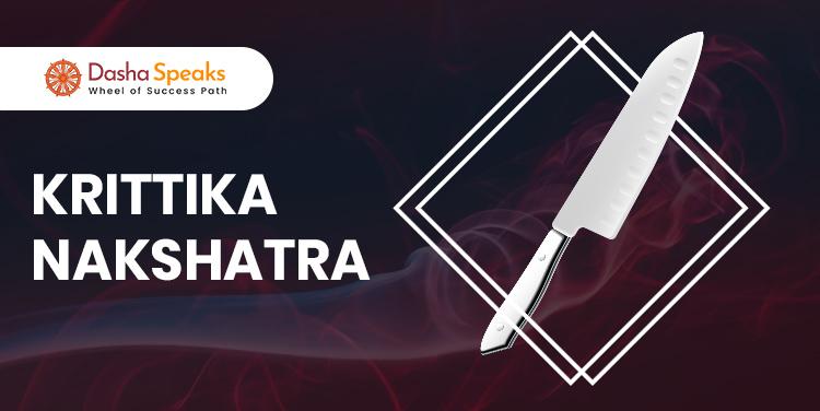 Krittika Nakshatra - Astrological Significance and Traits