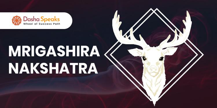 Mrigashirsha Nakshatra - Astrological Significance and Traits