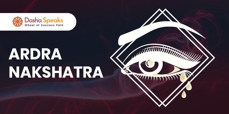 Ardra Nakshatra - Astrological Significance and Traits