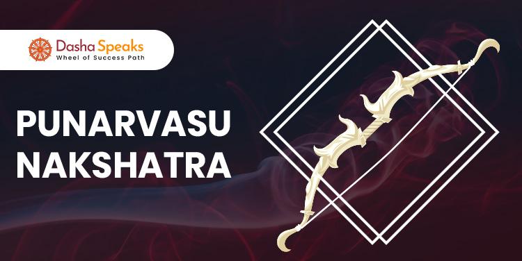 Punarvasu Nakshatra - Astrological Significance and Traits
