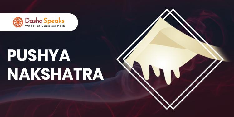 Pushya Nakshatra - Astrological Significance and Traits