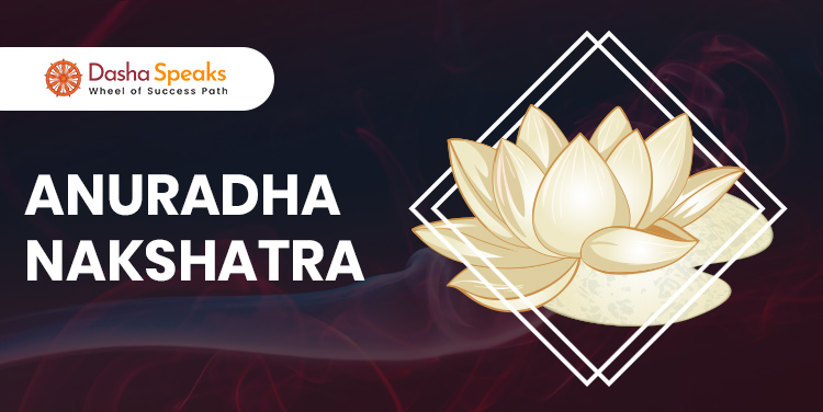 Anuradha Nakshatra - Astrological Significance and Traits