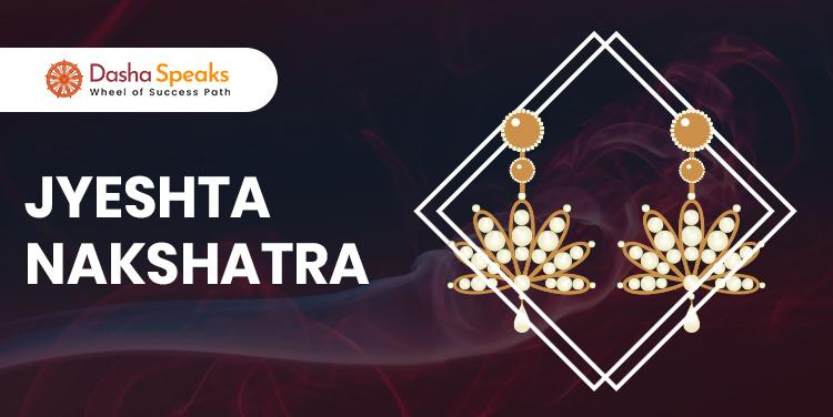 Jyeshtha Nakshatra - Astrological Significance and Traits