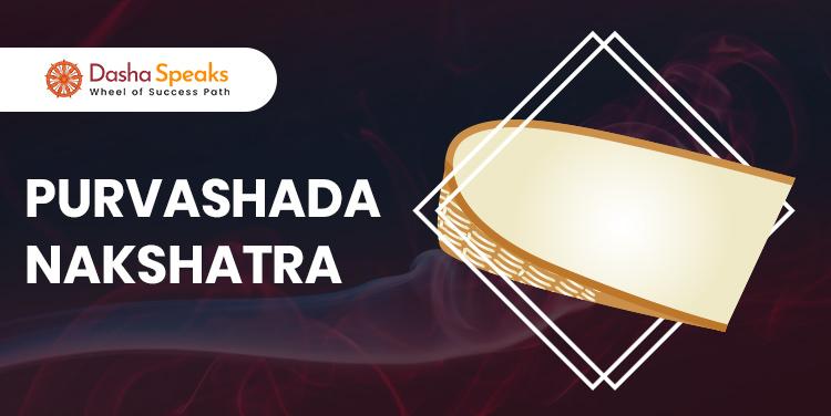 Purva Ashada Nakshatra - Astrological Significance and Traits