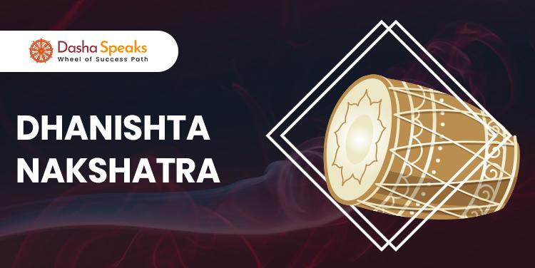 Dhanishta Nakshatra - Astrological Significance and Traits