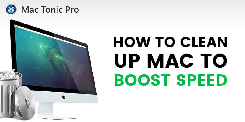 How to Clean Up Mac to Boost Speed by Mac Tonic Pro