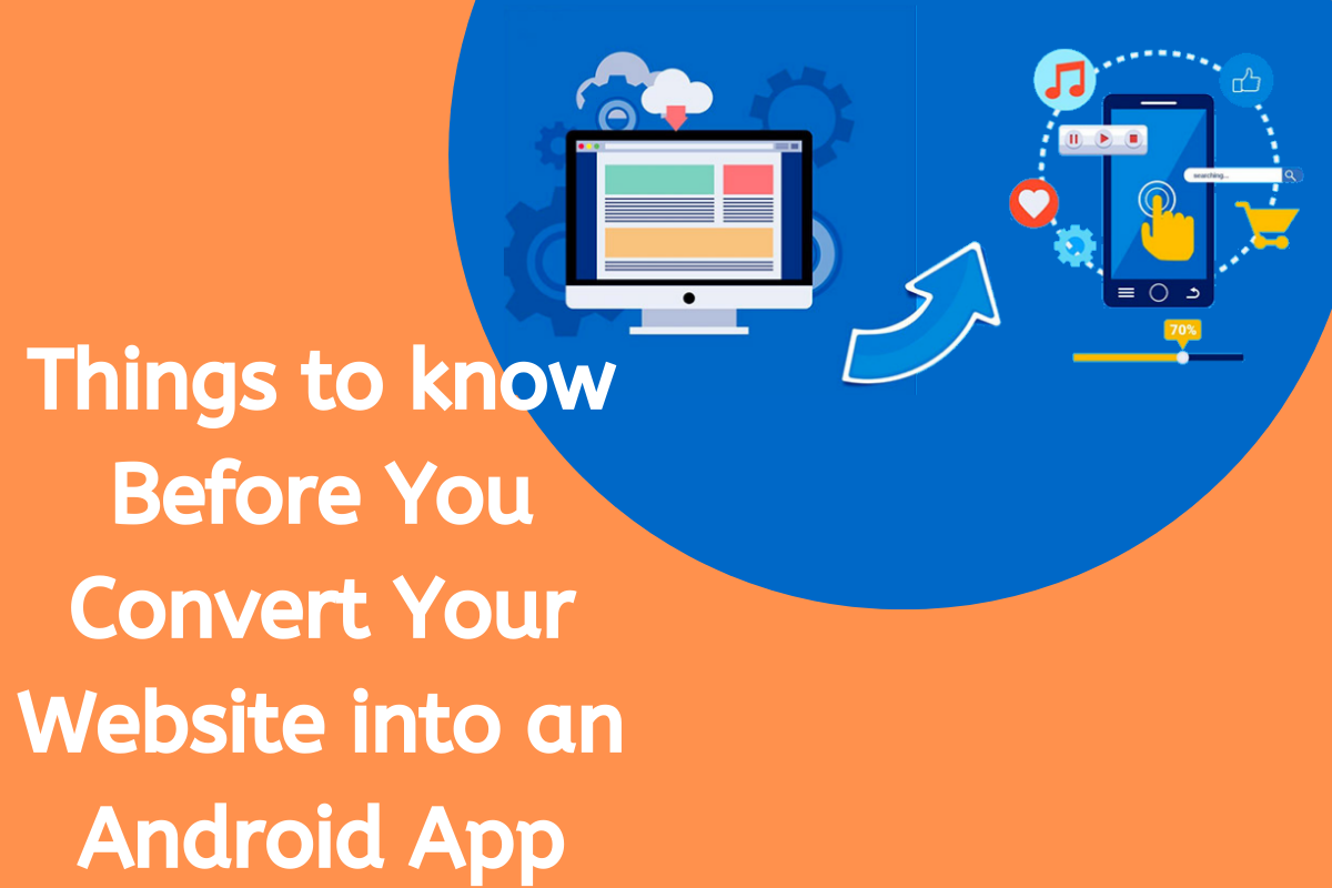 things-to-know-before-converting-website-into-android-app